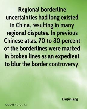 Dai Junliang - Regional borderline uncertainties had long existed in China, resulting in many regional disputes. In previous Chinese atlas, 70 to 80 percent of the borderlines were marked in broken lines as an expedient to blur the border controversy.