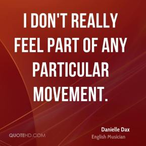 Danielle Dax - I don't really feel part of any particular movement.