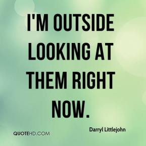 I'm outside looking at them right now.