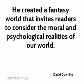 He created a fantasy world that invites readers to consider the moral and psychological realities of our world.