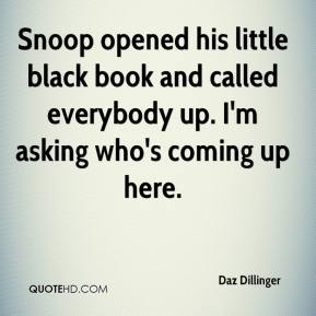 Daz Dillinger - Snoop opened his little black book and called everybody up. I'm asking who's coming up here.