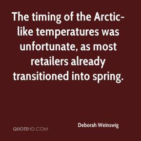 Deborah Weinswig - The timing of the Arctic-like temperatures was unfortunate, as most retailers already transitioned into spring.