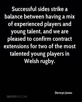 Derwyn Jones - Successful sides strike a balance between having a mix of experienced players and young talent, and we are pleased to confirm contract extensions for two of the most talented young players in Welsh rugby.
