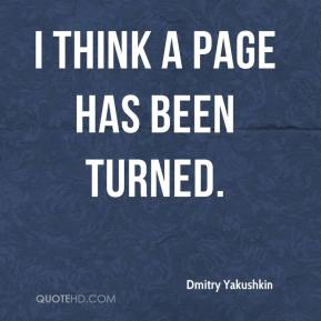Dmitry Yakushkin - I think a page has been turned.