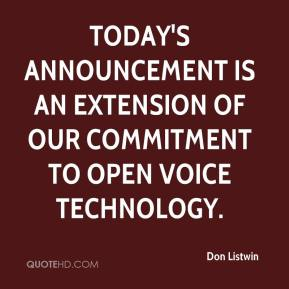 Don Listwin - Today's announcement is an extension of our commitment to open voice technology.