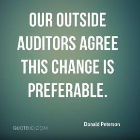 Donald Peterson - Our outside auditors agree this change is preferable.