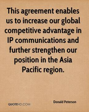 Donald Peterson - This agreement enables us to increase our global competitive advantage in IP communications and further strengthen our position in the Asia Pacific region.