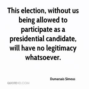 Dumarsais Simeus - This election, without us being allowed to participate as a presidential candidate, will have no legitimacy whatsoever.