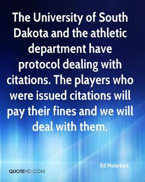 The University of South Dakota and the athletic department have protocol dealing with citations. The players who were issued citations will pay their fines and we will deal with them.