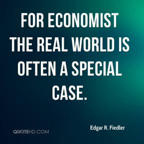 For economist the real world is often a special case.