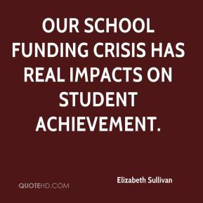 Elizabeth Sullivan - Our school funding crisis has real impacts on student achievement.