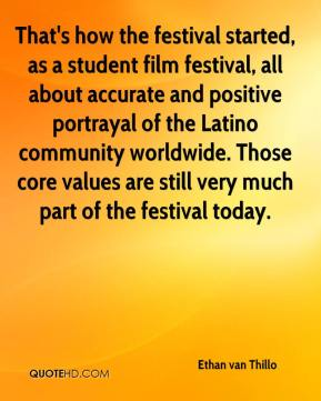 Ethan van Thillo - That's how the festival started, as a student film festival, all about accurate and positive portrayal of the Latino community worldwide. Those core values are still very much part of the festival today.