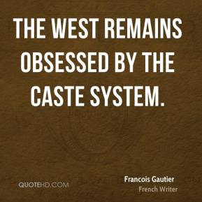 The West remains obsessed by the caste system.