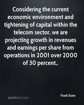 Frank Dunn - Considering the current economic environment and tightening of capital within the telecom sector, we are projecting growth in revenues and earnings per share from operations in 2001 over 2000 of 30 percent.