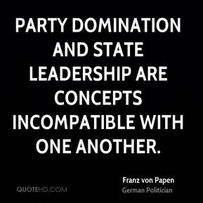 Party domination and State leadership are concepts incompatible with one another.