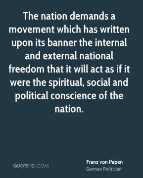 The nation demands a movement which has written upon its banner the internal and external national freedom that it will act as if it were the spiritual, social and political conscience of the nation.