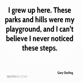Gary Darling - I grew up here. These parks and hills were my playground, and I can't believe I never noticed these steps.