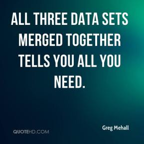 Greg Mehall - All three data sets merged together tells you all you need.