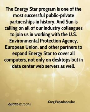 Greg Papadopoulos - The Energy Star program is one of the most successful public-private partnerships in history. And Sun is calling on all of our industry colleagues to join us in working with the U.S. Environmental Protection Agency, European Union, and other partners to expand Energy Star to cover all computers, not only on desktops but in data center web servers as well.