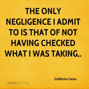 Guillermo Canas - The only negligence I admit to is that of not having checked what I was taking.