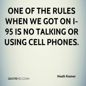 Heath Kramer - One of the rules when we got on I-95 is no talking or using cell phones.
