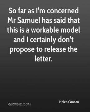 So far as I'm concerned Mr Samuel has said that this is a workable model and I certainly don't propose to release the letter.