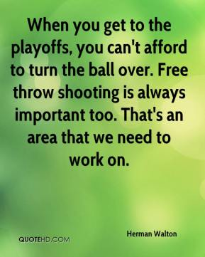 When you get to the playoffs, you can't afford to turn the ball over. Free throw shooting is always important too. That's an area that we need to work on.