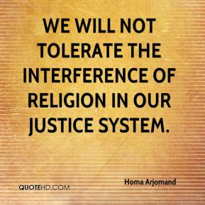 Homa Arjomand - We will not tolerate the interference of religion in our justice system.