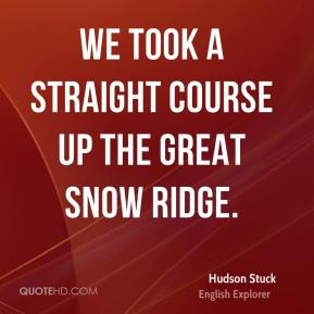 Hudson Stuck - We took a straight course up the great snow ridge.