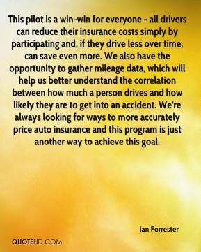 This pilot is a win-win for everyone - all drivers can reduce their insurance costs simply by participating and, if they drive less over time, can save even more. We also have the opportunity to gather mileage data, which will help us better understand the correlation between how much a person drives and how likely they are to get into an accident. We're always looking for ways to more accurately price auto insurance and this program is just another way to achieve this goal.