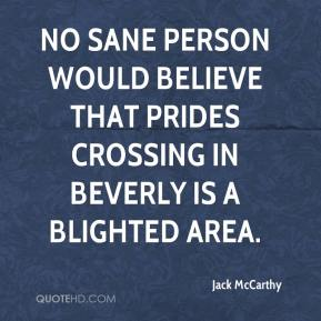 No sane person would believe that Prides Crossing in Beverly is a blighted area.