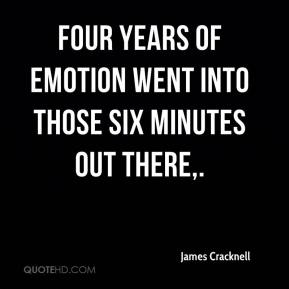 James Cracknell - Four years of emotion went into those six minutes out there.