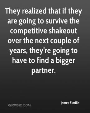 They realized that if they are going to survive the competitive shakeout over the next couple of years, they're going to have to find a bigger partner.