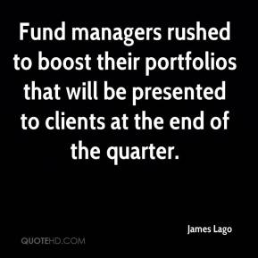 James Lago - Fund managers rushed to boost their portfolios that will be presented to clients at the end of the quarter.