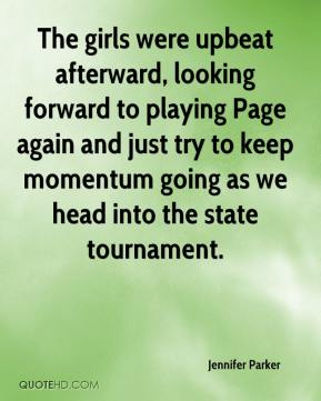 Jennifer Parker  - The girls were upbeat afterward, looking forward to playing Page again and just try to keep momentum going as we head into the state tournament.