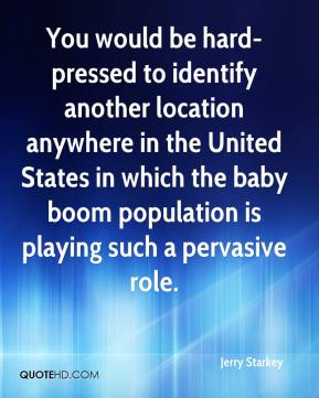 Jerry Starkey  - You would be hard-pressed to identify another location anywhere in the United States in which the baby boom population is playing such a pervasive role.
