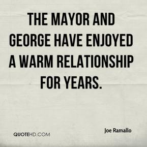 Joe Ramallo  - The mayor and George have enjoyed a warm relationship for years.