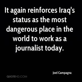 Joel Campagna  - It again reinforces Iraq's status as the most dangerous place in the world to work as a journalist today.