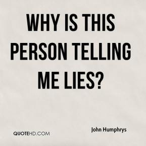 John Humphrys  - Why is this person telling me lies?