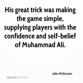 John McGovern  - His great trick was making the game simple, supplying players with the confidence and self-belief of Muhammad Ali.