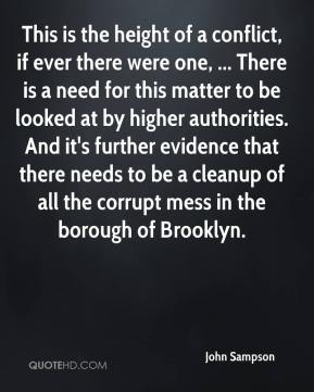 This is the height of a conflict, if ever there were one, ... There is a need for this matter to be looked at by higher authorities. And it's further evidence that there needs to be a cleanup of all the corrupt mess in the borough of Brooklyn.