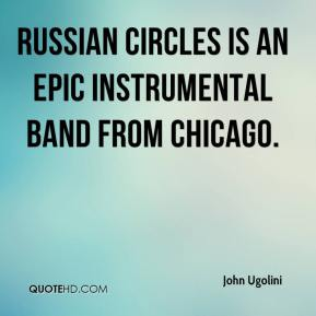 John Ugolini  - Russian Circles is an epic instrumental band from Chicago.