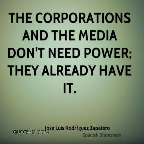 The corporations and the media don't need power; they already have it.