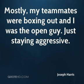 Joseph Harris  - Mostly, my teammates were boxing out and I was the open guy. Just staying aggressive.