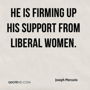 He is firming up his support from liberal women.