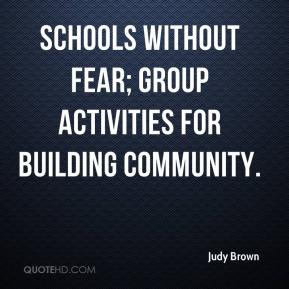 Judy Brown  - Schools without Fear; Group Activities for Building Community.