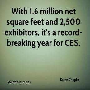 Karen Chupka  - With 1.6 million net square feet and 2,500 exhibitors, it's a record-breaking year for CES.