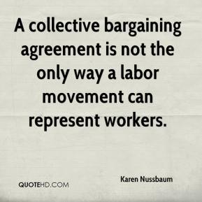 Karen Nussbaum  - A collective bargaining agreement is not the only way a labor movement can represent workers.