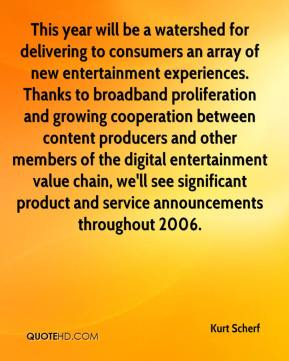 Kurt Scherf  - This year will be a watershed for delivering to consumers an array of new entertainment experiences. Thanks to broadband proliferation and growing cooperation between content producers and other members of the digital entertainment value chain, we'll see significant product and service announcements throughout 2006.