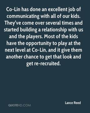 Lance Reed  - Co-Lin has done an excellent job of communicating with all of our kids. They've come over several times and started building a relationship with us and the players. Most of the kids have the opportunity to play at the next level at Co-Lin, and it give them another chance to get that look and get re-recruited.